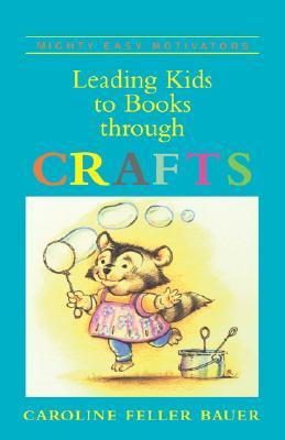 Leading Kids To Books Through Crafts