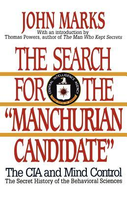 The Search for the Manchurian Candidate: The CIA &...