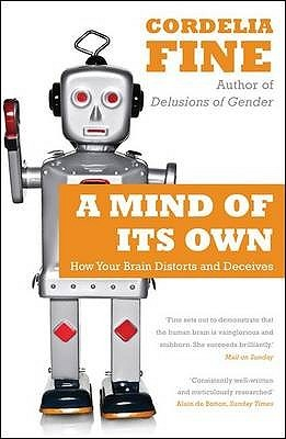 A Mind of Its Own: How Your Brain Distorts and Dec...