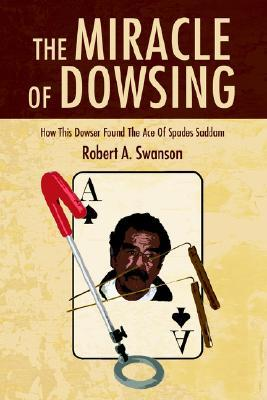 The Miracle of Dowsing: How This Dowser Found the ...