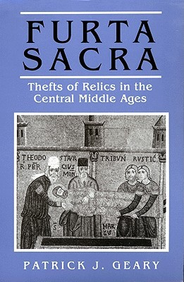 Furta Sacra: Thefts of Relics in the Central Middl...