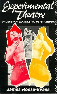 Experimental Theatre: From Stanislavsky to Peter B...