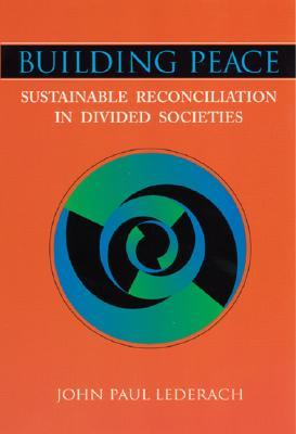 Building Peace: Sustainable Reconciliation in Divi...