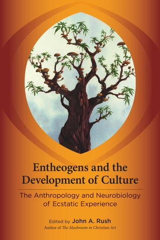 Entheogens and the Development of Culture: The Ant...