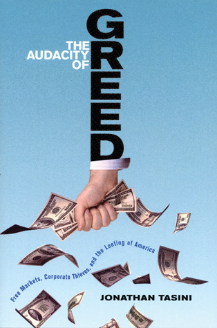 The Audacity of Greed: Free Markets, Corporate Thi...