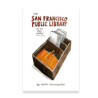 The San Francisco Public Library In Its Own Words
