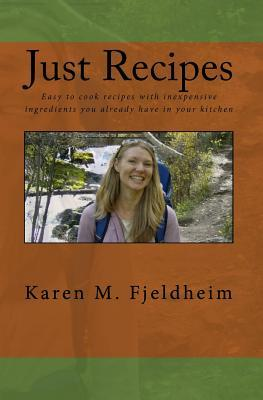 Just Recipes: Easy to Cook Recipes with Inexpensiv...