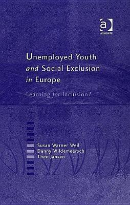 Unemployed Youth And Social Exclusion In Europe: L...