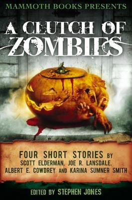 Mammoth Books Presents a Clutch of Zombies: Four S...