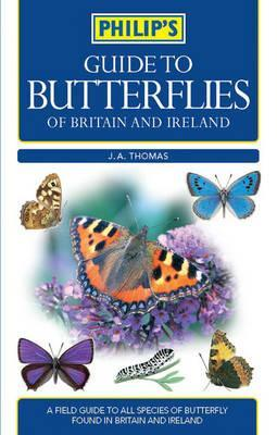 Philip's Guide to Butterflies of Britain and Irela...