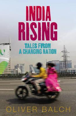 India Rising: Travels in Modern India