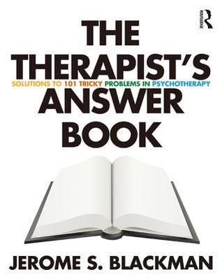 Therapist S Answer Book: Solutions to 101 Tricky P...