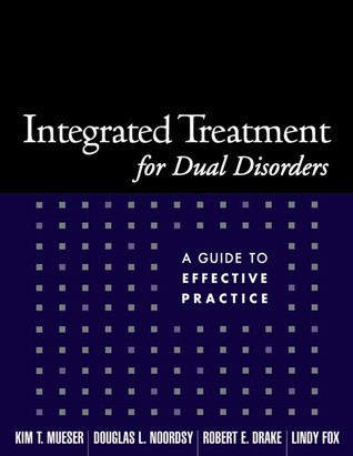Integrated Treatment for Dual Disorders: A Guide t...