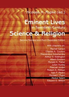 Eminent Lives in Twentieth-Century Science and Rel...