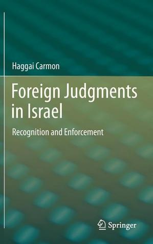 Foreign Judgments in Israel: Recognition and Enfor...