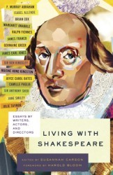 Living with Shakespeare: Actors, Directors, and Wr...
