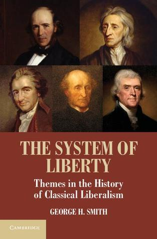 The System of Liberty: Themes in the History of Cl...