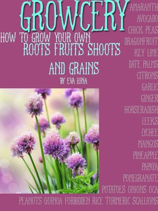 GROWcery- Grow your Own Roots, Shoots, Fruits and ...
