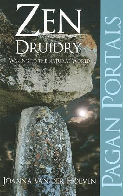 Zen Druidry: Living a Natural Life, with Full Awareness