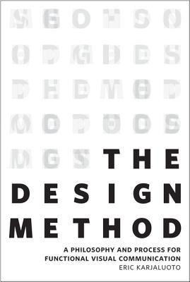 The Design Method: A Philosophy and Process for Fu...