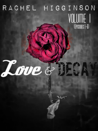 Love and Decay, Vol. One