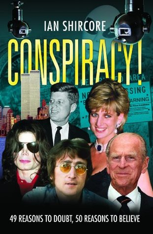 Conspiracy! 49 Reasons to Doubt, 50 Reasons to Believe