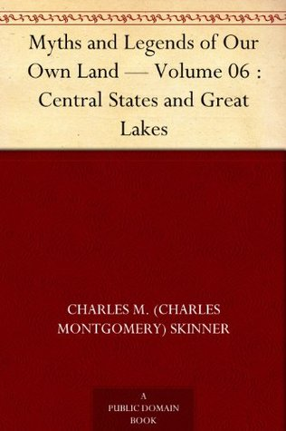 Myths and Legends of Our Own Land - Volume 06 : Ce...