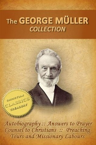 GEORGE MULLER COLLECTION (5-in-1): Biography, Auto...