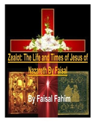 Zealot: The Life and Times of Jesus of Nazareth by...