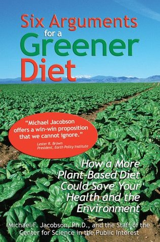 Six Arguments for a Greener Diet: How a Plant-Base...