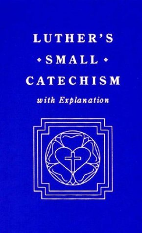 Small Catechism, with Explanation
