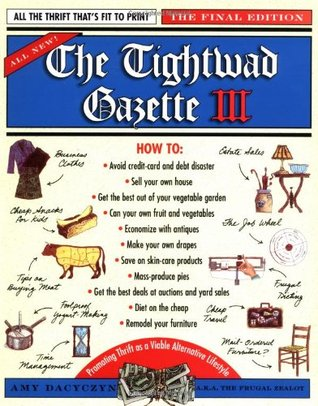 The Tightwad Gazette III: Promoting Thrift as a Vi...