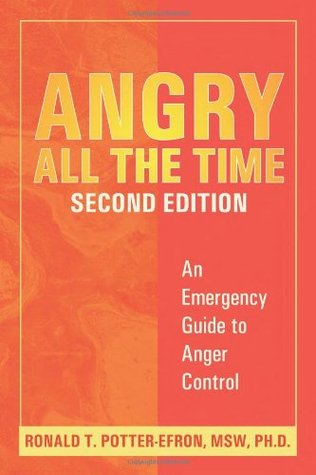 Angry All the Time: An Emergency Guide to Anger Co...