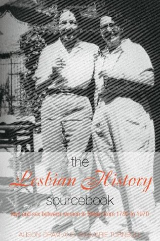 The Lesbian History Sourcebook: Love and Sex Betwe...