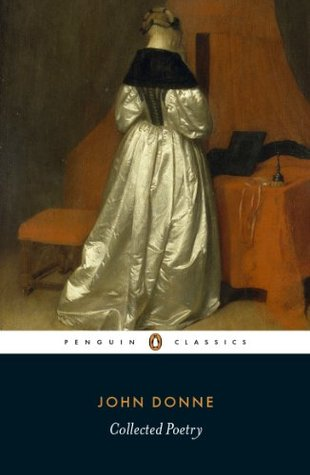 John Donne: Collected Poetry