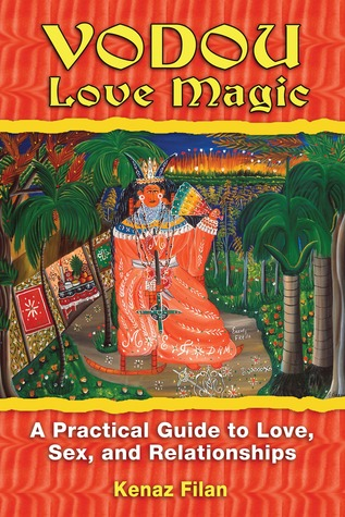 Vodou Love Magic: A Practical Guide to Love, Sex, and Relationships