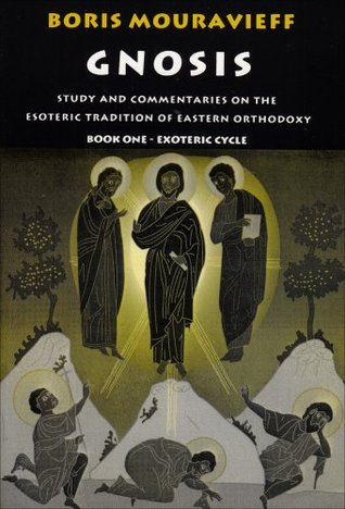 Gnosis: Study and Commentaries on the Esoteric Tra...