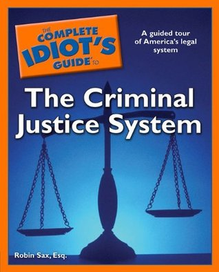 The Complete Idiot's Guide to the Criminal Justice...