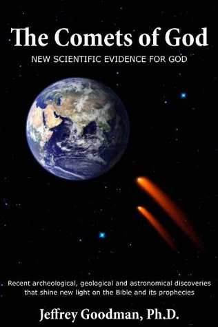 THE COMETS OF GOD- New Scientific Evidence for God...