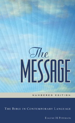 The Message: The Bible in Contemporary Language--N...