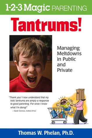Tantrums!: Managing Meltdowns in Public and Privat...