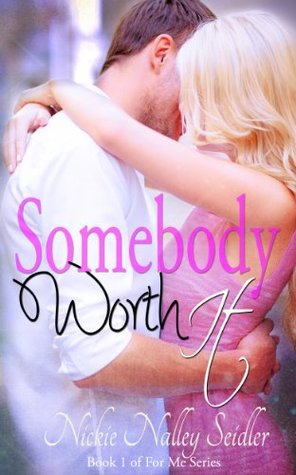 Somebody Worth It (For Me #1)
