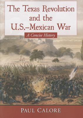 The Texas Revolution and the U.S.-Mexican War: A C...