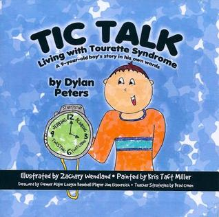 Tic Talk: Living with Tourette Syndrome: A 9-Year-...