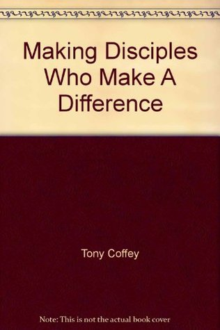 Making Disciples Who Make a Difference