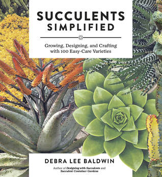 Succulents Simplified: Growing, Designing, and Cra...