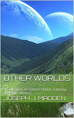 Other Worlds: A Collection of Science Fiction, Fan...