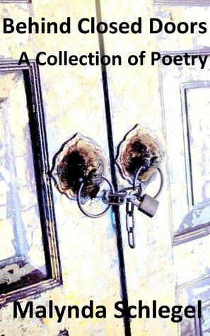 Behind Closed Doors: A Collection of Poetry