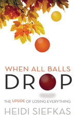 When All Balls Drop: The Upside of Losing Everythi...