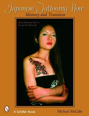 Japanese Tattooing Now: Memory and Transition: Cla...